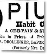 Opium Habit Cure, 1877 Metal Print