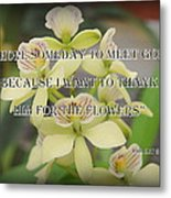 Orchids With Robert Brault Quote Metal Print