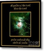 Orion Nebula All Powers Of The Lord  Bless The Lord Praise And Exalt Him Above All Forever  Metal Print