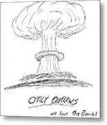 Outlaw The Bomb Metal Print