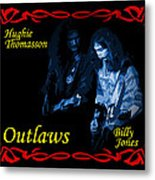 Outlaws Billy Jones And Hughie Thomasson Metal Print