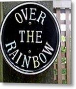 Over The Rainbow Metal Print