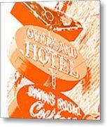 Overland Hotel Metal Print
