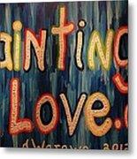 Paintings I Love .com Metal Print