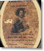 Pancho Villa Wanted Poster #1 For Raid On Columbus New Mexico 1916-2013 Metal Print