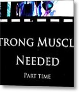 Part Time  Muscle Metal Print