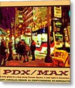 Pdx Max II Metal Print