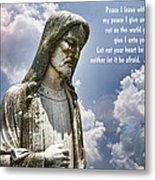 Peace I Leave With You Metal Print
