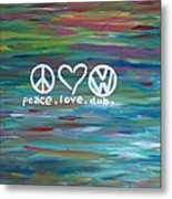 Peace Love Dub Metal Print by Carol Hamby