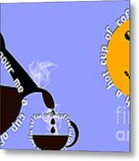 Perk Up With A Cup Of Coffee 11 Metal Print