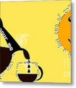 Perk Up With A Cup Of Coffee 13 Metal Print