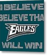 Philadelphia Eagles I Believe Metal Print