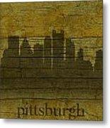 Pittsburgh Pennsylvania City Skyline Silhouette Distressed On Worn Peeling Wood Metal Print