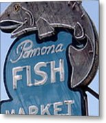Pomona Fish Market Sign Metal Print