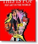 Pop Art Metal Print by Elena Mussi