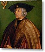 Portrait Of Maximilian I Metal Print