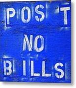 Post No Bills Metal Print