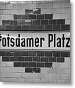 Potsdamer Platz Berlin U-bahn Underground Railway Station Name Plate Germany Metal Print by Joe Fox