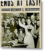 Prohibition Ends Celebrate Metal Print