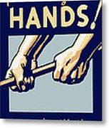 Protect Your Hands Metal Print