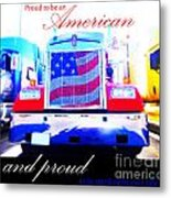 Proud To Be Standing By You Side Metal Print