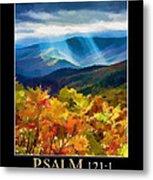 Psalm 121 Metal Print