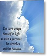 Psalms 104 2 Metal Print by Thomas Fouch