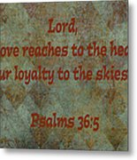 Psalms 36 Verse 5 Metal Print