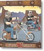Pug Ugly M.c. Metal Print