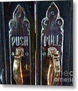 Push And Pull Metal Print