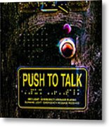 Push To Talk Metal Print