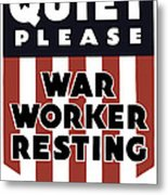 Quiet Please - War Worker Resting  Metal Print