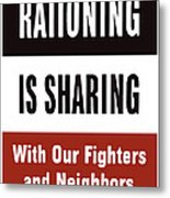Rationing Is Sharing - Ww2 Metal Print