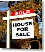 Real Estate Sold And House For Sale Sign On Post Metal Print by Olivier Le Queinec
