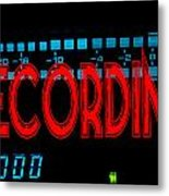 Recording Sign Metal Print