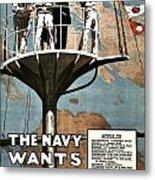 Recruiting Poster - Britain - Navy Wants Men Metal Print
