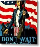 Recruiting Poster - Ww1 - Don't Wait For The Draft Metal Print