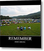 Rememeber Metal Print