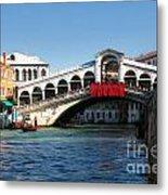 Rialto Bridge Venice Metal Print