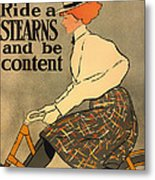 Ride A Stearns And Be Content Metal Print
