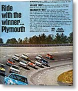 Ride With The Winner... Plymouth Metal Print