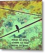 Romans 12 9 Metal Print