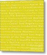 Rome In Words Yellow Metal Print