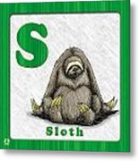 S For Sloth Metal Print by Jason Meents