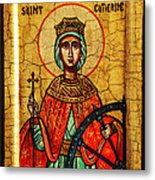 Saint Catherine Of Alexandria Icon Metal Print