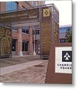 Saints - Champions Square - New Orleans La Metal Print