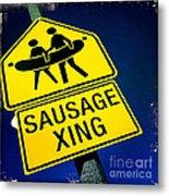 Sausage Crossing Metal Print