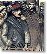 Save Serbia Our Ally Metal Print by Theophile Alexandre Steinlen