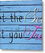 Set You Free Metal Print