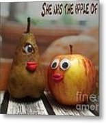 She Was The Apple Of His Eye Metal Print